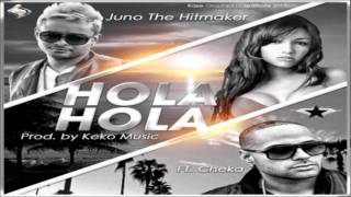 Juno Ft Cheka - Hola Hola Hola  [Letra/Lyrics]