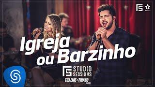 Thaeme & Thiago - Igreja ou Barzinho | FS Studio Sessions Vol. 01