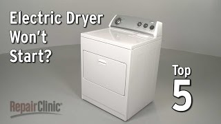 Top Reasons Electric Dryer Won't Start — Dryer Troubleshooting