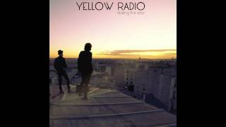 Yellow Radio - Already Gone - [Rolling The Dice]