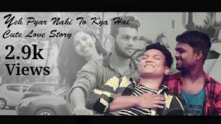 YEH PYAR NAHI TO KYA HAI | Rahul Jain | Cute Love Story | 2018