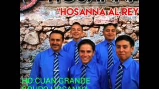 HO CUAN GRANDE  letra y musica Grupo Hosanna
