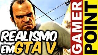 Realismo em GTA V / Divisão XBOX vai bem - GAMER POINT