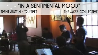 In a Sentimental Mood Solo: Trent Austin, Trumpet