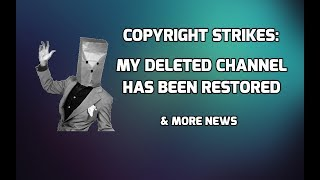 False Copyright Claims: My original channel has been restored
