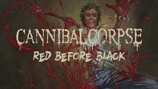 "Cannibal Corpse ""Red Before Black"" (OFFICIAL)"