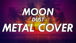 MOON - Dust Metal Cover