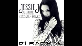 Jessie J - Flashlight - Kizomba Remix - Dj Radikal