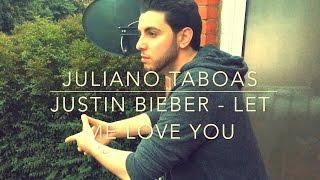 DJ Snake ft. Justin Bieber - Let Me Love You (Juliano Taboas Cover)