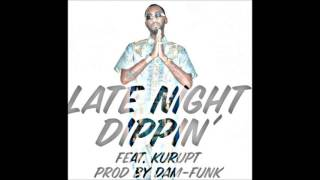 Polyester The Saint -- Late Night Dippin' feat. Kurupt (prod. by Dam-Funk )