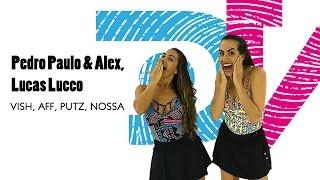 Pedro Paulo & Alex, Lucas Lucco - Vish, Aff, Putz, Nossa - DançaVentura Coreografia