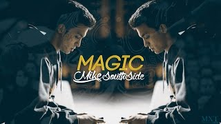 MAGIC // MIKE - SOUTHSIDE // VIDEO OFICIAL