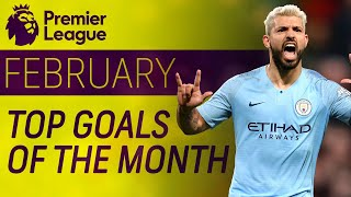 Top 20 Premier League goals of February 2019 | NBC Sports
