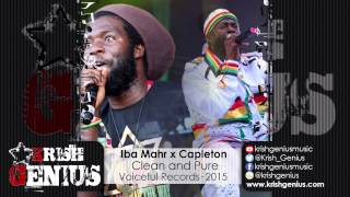 Iba Mahr Ft. Capleton - Clean and Pure [Train To Zion Riddim] November 2015