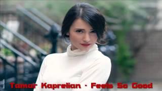 Tamar Kaprelian - Feels So Good [Armenia]