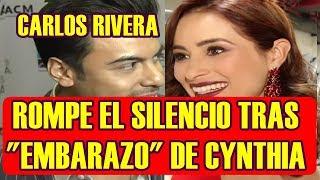CARLOS RIVERA rompe el silencio tras SUPUESTO EMBARAZO de CYNTHIA RODRÌGUEZ