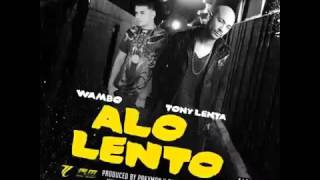 TONY LENTA FT. WAMBO - A LO LENTO (PERREO VIOLENTO) (REGGAETON 2016) [HD]