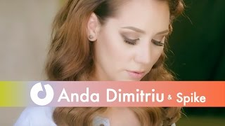 Anda Dimitriu feat. Spike - O parte din mine (Official Music Video)
