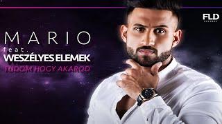 MARIO Feat Weszélyes Elemek - Tudom hogy akarod - OFFICIAL AUDIO