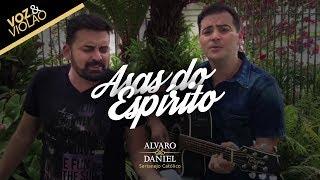 Alvaro e Daniel - Asas do Espírito (Voz e Violão)