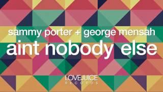 Sammy Porter & George Mensah   Ain't Nobody Else (Terrace Dub) LoveJuice Records