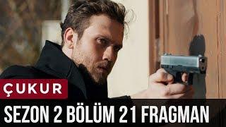 Çukur 2.Sezon 21.Bölüm Fragman