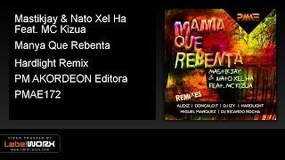 Mastikjay & Nato Xel Ha Feat. MC Kizua - Manya Que Rebenta (Hardlight Remix)