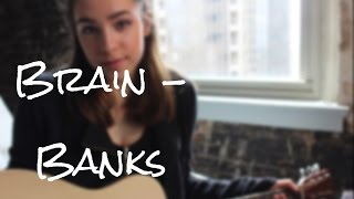 Brain - Banks (Cover by Scarlet Cimillo)