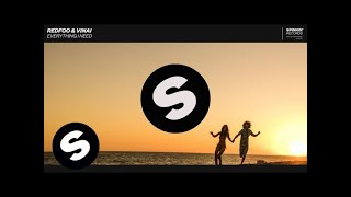 REDFOO & VINAI - Everything I Need (Official Audio)