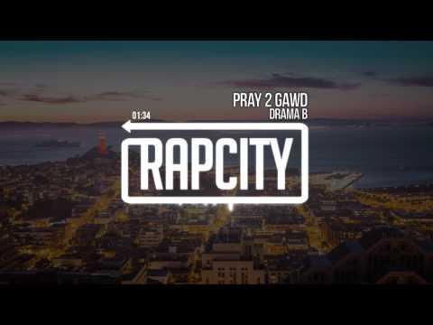 Drama B - Pray 2 Gawd (Prod. TrapKingz)