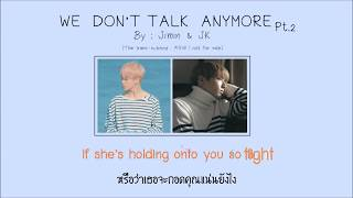 [Karaoke-Thaisub] We Don't Talk Anymore (Jimin&JK)