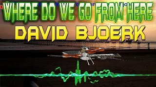 Where Do We Go From Here -  David Bjoerk