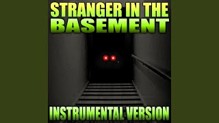 Stranger in the Basement (Instrumental)