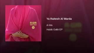 Ya Raitesh Al Warda