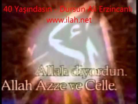 Dursun Ali Erzincanlı 40 yaşındasın şiiri ,dinle,ilahi dinle,ilahiler dinle,ilahi,www.ilah.net