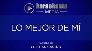 Karaokanta - Cristian Castro - Lo mejor de mí