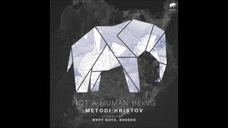 Metodi Hristov - Not A Human Being (Original Mix) [Set About] PREVIEW