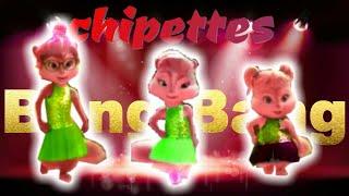 The chipettes- bang bang