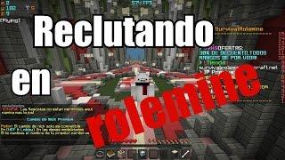 RECLUTANDO PARA ROLEMINE MAPA 18 !!!!