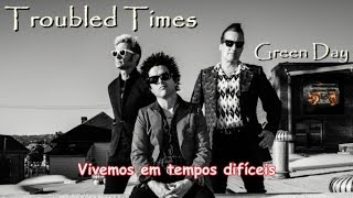 Troubled Times - Green Day (Lyric Video) (Legendado PT-BR)