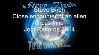 Steve Birch   Close encounter of an alien circus kind