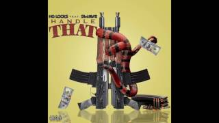 "HG Locks - ""Handle That"" feat. Swave Produced By @NaveMonjo"