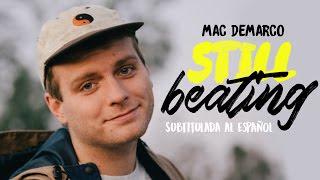 Mac DeMarco - Still Beating ( Subtitulada al español / Lyrics )