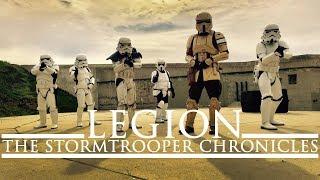 LEGION: The Stormtrooper Chronicles (A Star Wars Fan Film)
