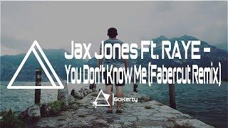 Jax Jones Ft. RAYE - You Don't Know Me (Fabercut Remix)