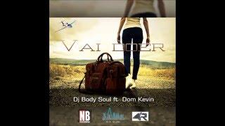 Dj BodySoul & Dom Kevin  - Vai Doer