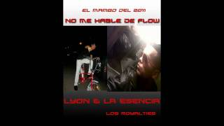 Lyon & La Esency - NO ME HABLE DE FLOW(mambo)