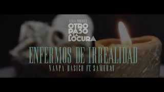 Enfermos de Irrealidad - Nanpa Bàsico Ft. Samurai (Video Flyer)