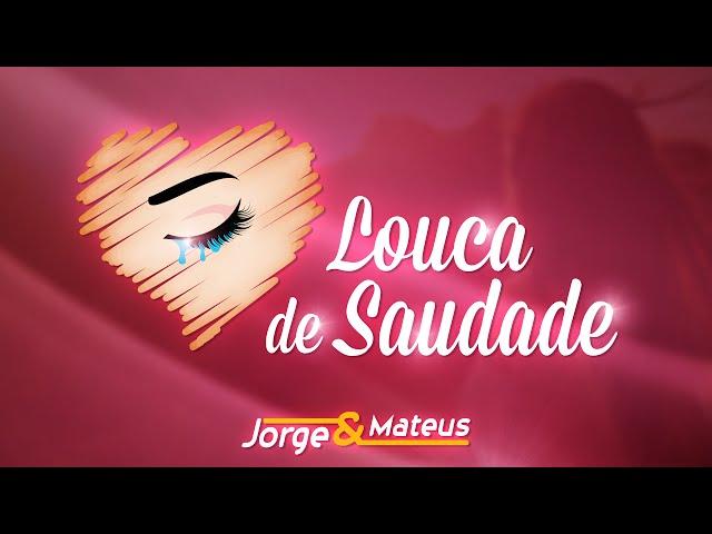 Videoclip oficial de 'Loca de Saudade', de Jorge & Mateus.
