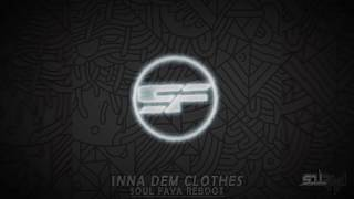 Soul Faya - Inna Dem Clothes (So Me Tic)